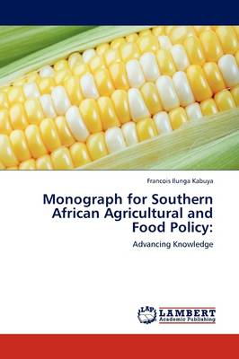 Monograph for Southern African Agricultural and Food Policy (Paperback)
