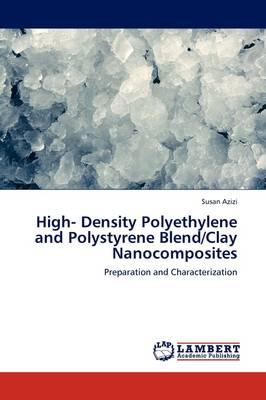 High- Density Polyethylene and Polystyrene Blend/Clay Nanocomposites (Paperback)