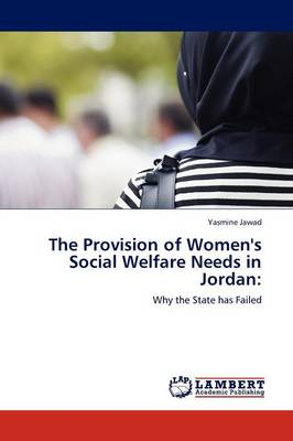 The Provision of Women's Social Welfare Needs in Jordan (Paperback)