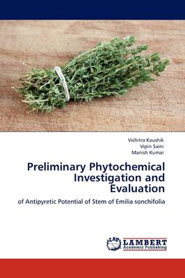 Preliminary Phytochemical Investigation and Evaluation (Paperback)
