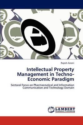 Intellectual Property Management in Techno-Economic Paradigm (Paperback)