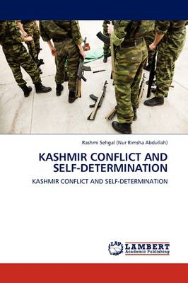 Kashmir Conflict and Self-Determination (Paperback)