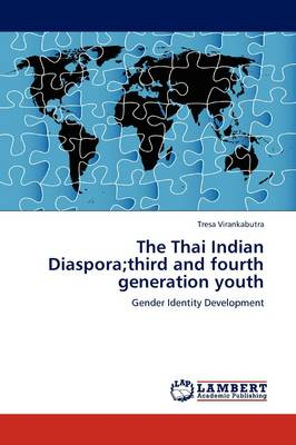 The Thai Indian Diaspora;third and Fourth Generation Youth (Paperback)