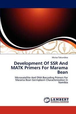 Development of Ssr and Matk Primers for Marama Bean (Paperback)