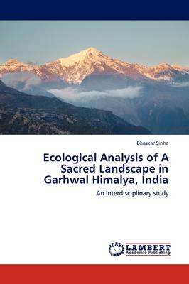 Ecological Analysis of a Sacred Landscape in Garhwal Himalya, India (Paperback)