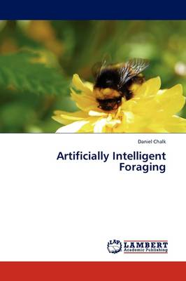 Artificially Intelligent Foraging (Paperback)