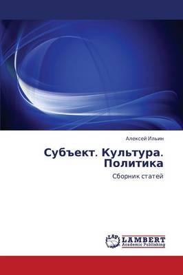 Subekt. Kul'tura. Politika (Paperback)