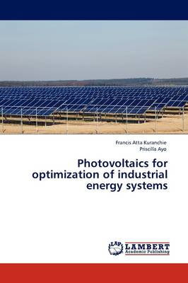 Photovoltaics for Optimization of Industrial Energy Systems (Paperback)