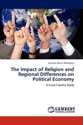 The Impact of Religion and Regional Differences on Political Economy (Paperback)