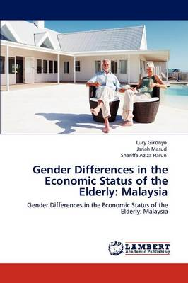 Gender Differences in the Economic Status of the Elderly: Malaysia (Paperback)