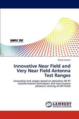 Innovative Near Field and Very Near Field Antenna Test Ranges (Paperback)