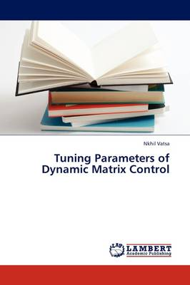 Tuning Parameters of Dynamic Matrix Control (Paperback)