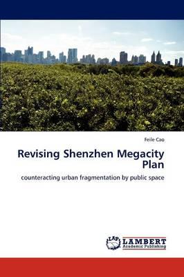 Revising Shenzhen Megacity Plan (Paperback)