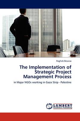 The Implementation of Strategic Project Management Process (Paperback)
