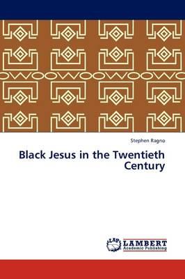 Black Jesus in the Twentieth Century (Paperback)