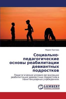 Sotsial'no-Pedagogicheskie Osnovy Reabilitatsii Deviantnykh Podrostkov (Paperback)