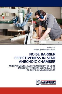 Noise Barrier Effectiveness in Semi Anechoic Chamber (Paperback)
