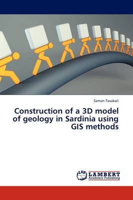 Construction of a 3D Model of Geology in Sardinia Using GIS Methods (Paperback)