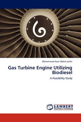 Gas Turbine Engine Utilizing Biodiesel (Paperback)