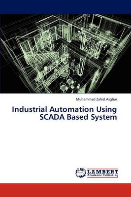 Industrial Automation Using Scada Based System (Paperback)