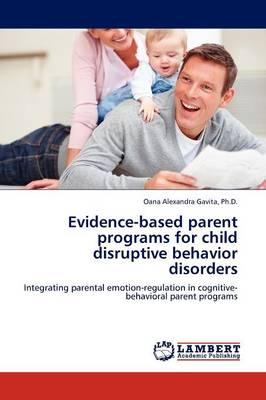 Evidence-Based Parent Programs for Child Disruptive Behavior Disorders (Paperback)