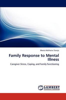 Family Response to Mental Illness (Paperback)