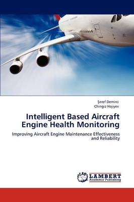 Intelligent Based Aircraft Engine Health Monitoring (Paperback)