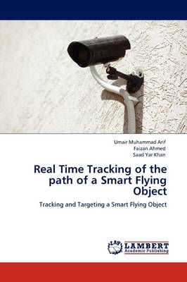 Real Time Tracking of the Path of a Smart Flying Object (Paperback)