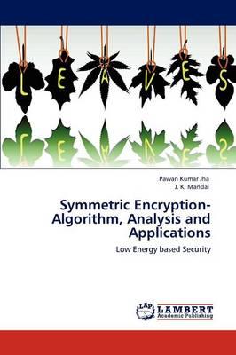 Symmetric Encryption-Algorithm, Analysis and Applications (Paperback)