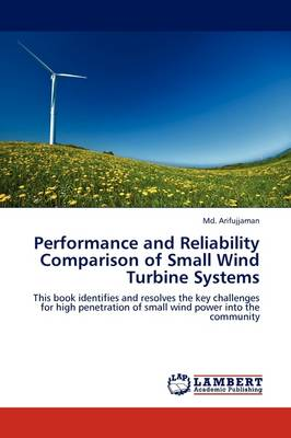 Performance and Reliability Comparison of Small Wind Turbine Systems (Paperback)