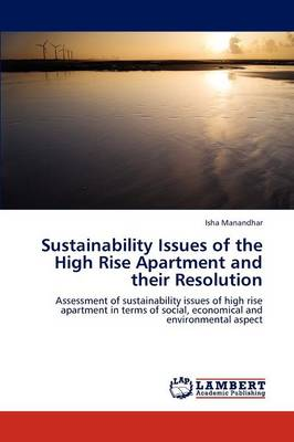 Sustainability Issues of the High Rise Apartment and Their Resolution (Paperback)