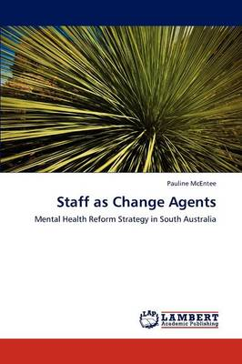 Staff as Change Agents (Paperback)