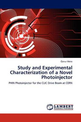 Study and Experimental Characterization of a Novel Photoinjector (Paperback)