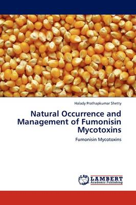 Natural Occurrence and Management of Fumonisin Mycotoxins (Paperback)