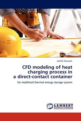 Cfd Modeling of Heat Charging Process in a Direct-Contact Container (Paperback)