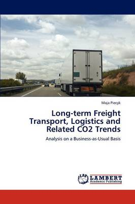 Long-Term Freight Transport, Logistics and Related Co2 Trends (Paperback)