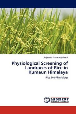 Physiological Screening of Landraces of Rice in Kumaun Himalaya (Paperback)