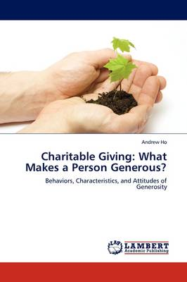 Charitable Giving: What Makes a Person Generous? (Paperback)