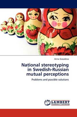 National Stereotyping in Swedish-Russian Mutual Perceptions (Paperback)