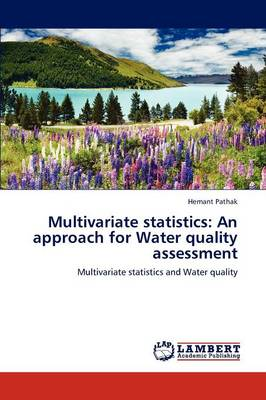 Multivariate Statistics: An Approach for Water Quality Assessment (Paperback)