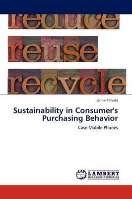 Sustainability in Consumer's Purchasing Behavior (Paperback)