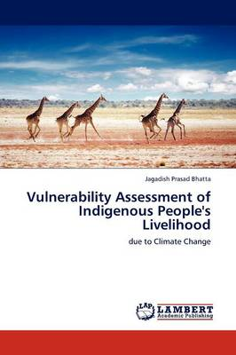 Vulnerability Assessment of Indigenous People's Livelihood (Paperback)