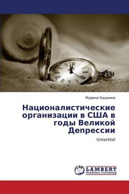Natsionalisticheskie Organizatsii V Ssha V Gody Velikoy Depressii (Paperback)