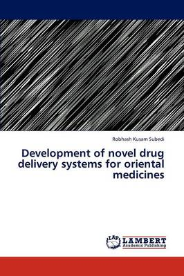 Development of Novel Drug Delivery Systems for Oriental Medicines (Paperback)