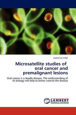 Microsatellite Studies of Oral Cancer and Premalignant Lesions (Paperback)