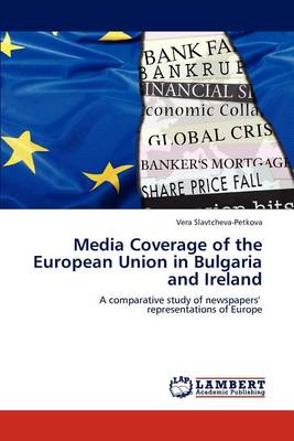 Media Coverage of the European Union in Bulgaria and Ireland (Paperback)