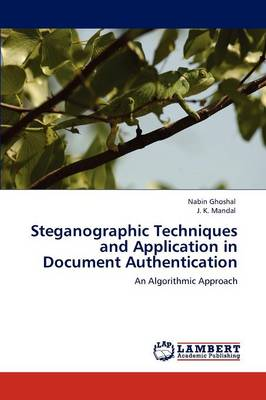 Steganographic Techniques and Application in Document Authentication (Paperback)