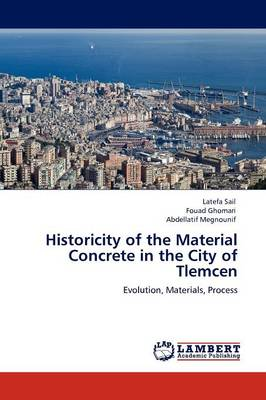 Historicity of the Material Concrete in the City of Tlemcen (Paperback)