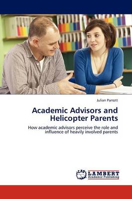 Academic Advisors and Helicopter Parents (Paperback)