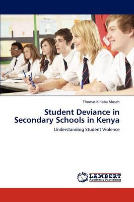 Student Deviance in Secondary Schools in Kenya (Paperback)